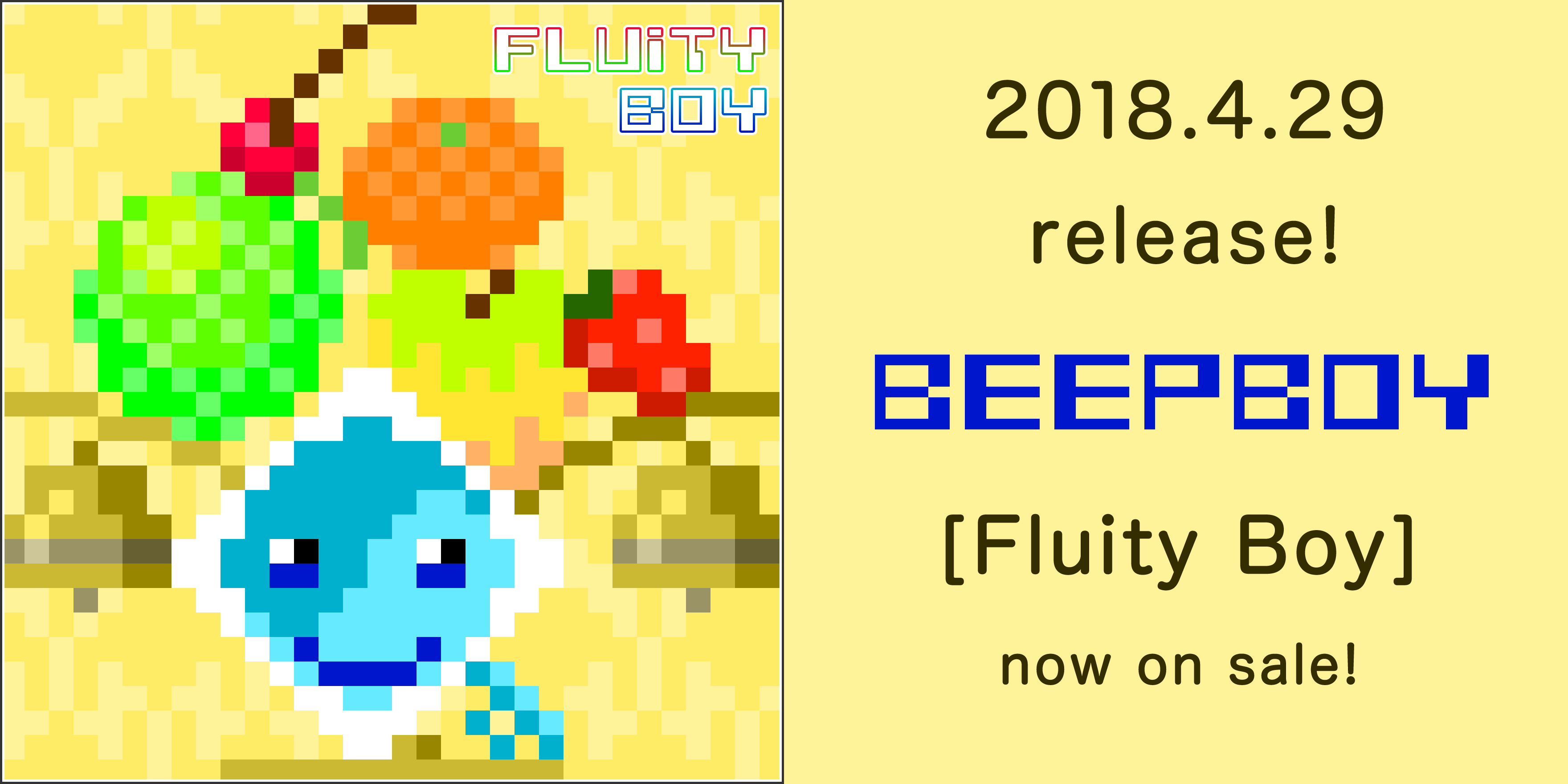 Fruity Boy / BEEPBOY 2018.4.29 release!